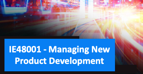 Spring Course: IE 48001 Managing New Product Development