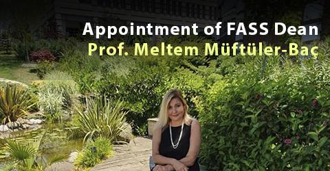 Prof Dr. Meltem Müftüler-Baç SSBF Dekanı Olarak Atandı