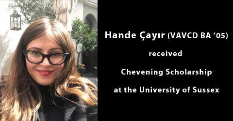 Hande Çayır (VAVCD B.A. '05) received a Chevening Scholarship
