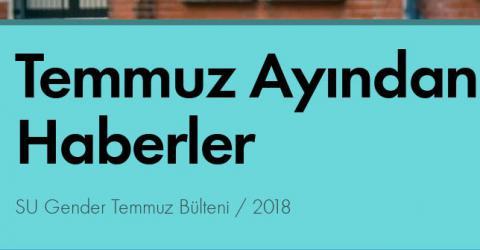Temmuz Ayından Haberler/ SU Gender 2018...