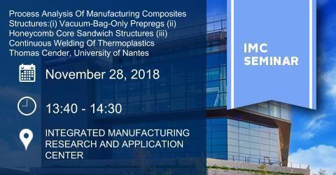 IMC SEMINAR:Process Analysis Of Manufacturing Composites Structures