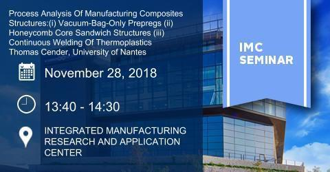IMC SEMINAR:Process Analysis Of Manufacturing Composites Structures