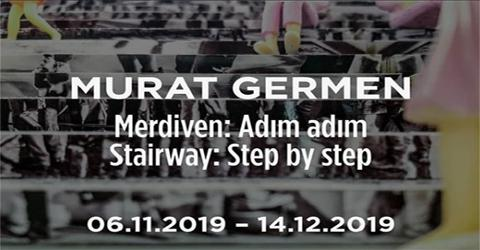 Murat Germen's Solo Exhibition- Stairway: Step by Step