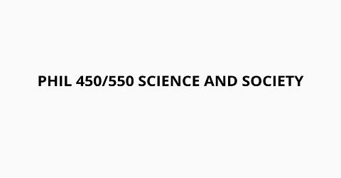 SSBF Course: PHIL 450/550 Science and Society