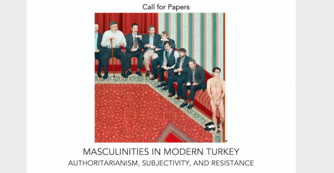 Call for Papers: Masculinites in Modern Turkey
