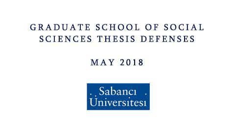 Graduate School of Social Sciences Thesis Defenses - May 2018