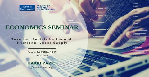 Economics Seminar: Hakkı Yazıcı (Sabancı University)