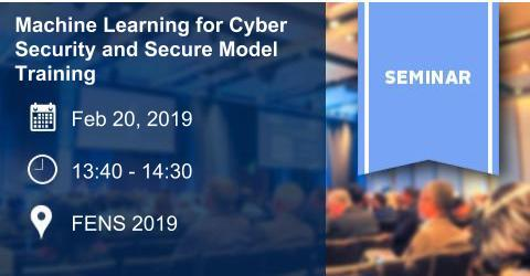 SEMINAR:Machine Learning for Cyber Security and Secure Model Training