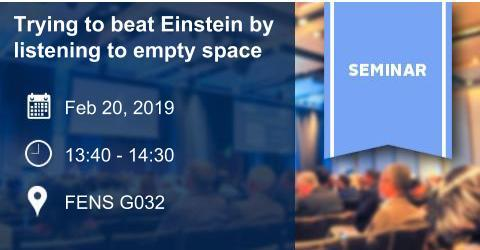 SEMINAR: Trying to beat Einstein by listening to empty space