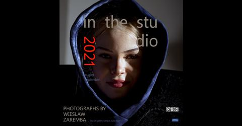 In the Studio 2021 - Photographs by Wieslaw Zaremba