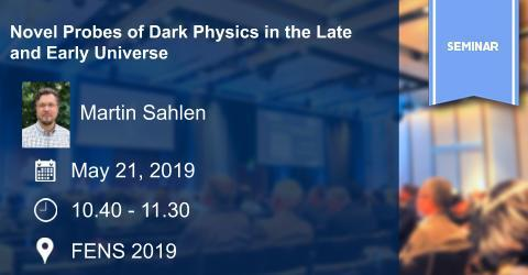 PHY Seminar: Novel Probes of Dark Physics in the Late and Early Universe