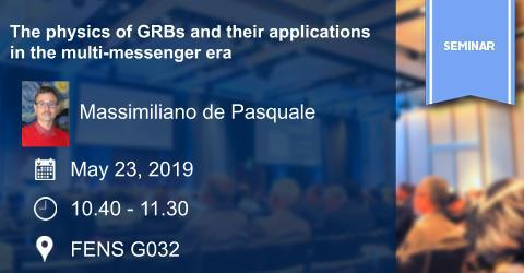 PHY Seminar: The physics of GRBs and their applications in the multi-...