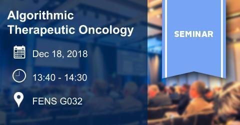 SEMINAR: Algorithmic Therapeutic Oncology