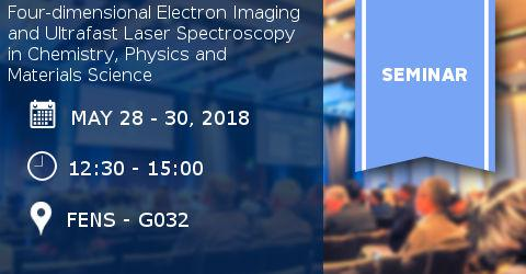 ME Seminar: Four-dimensional Electron Imaging and Ultrafast Laser Spect