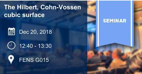 Algebra Seminar: The Hilbert, Cohn-Vossen cubic surface