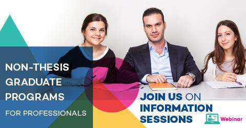 Information Sessions for Non-thesis Graduate Programs for Professionals