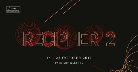 Recipher 2 Exhibition