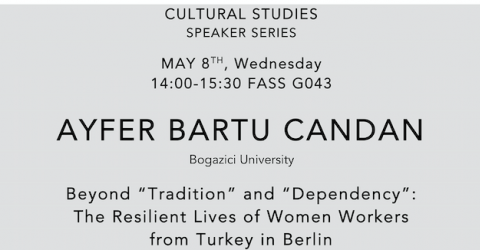 Cultural Studies Speaker Series Talk - Ayfer Bartu Candan - May 8, 2019