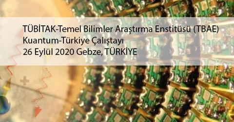 TÜBİTAK-Temel Bilimler Araştırma Enstitüsü  Kuantum-Türkiye Çalıştayı