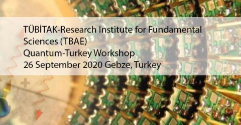 TÜBİTAK-TBAE Quantum-Turkey Workshop